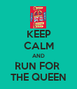KEEP CALM AND RUN FOR  THE QUEEN - Personalised Poster large
