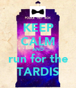KEEP CALM AND run for the TARDIS - Personalised Poster large