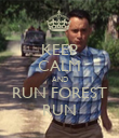 KEEP CALM AND RUN FOREST RUN - Personalised Poster large