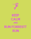 KEEP CALM AND RUN FORRESTT RUN - Personalised Poster large