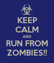 KEEP CALM AND RUN FROM ZOMBIES!! - Personalised Poster large