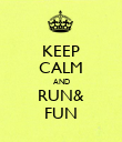 KEEP CALM AND RUN& FUN - Personalised Poster large