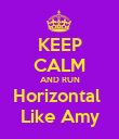 KEEP CALM AND RUN Horizontal  Like Amy - Personalised Poster large