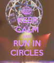 KEEP CALM AND RUN IN CIRCLES - Personalised Poster large