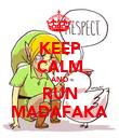 KEEP CALM AND RUN MADAFAKA - Personalised Poster large