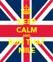 KEEP CALM AND RUN THAT MILE - Personalised Poster large