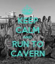 KEEP CALM AND RUN TO CAVERN - Personalised Poster large