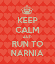 KEEP CALM AND RUN TO NARNIA - Personalised Poster large