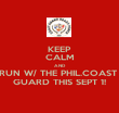 KEEP CALM AND RUN W/ THE PHIL.COAST  GUARD THIS SEPT 1! - Personalised Poster large