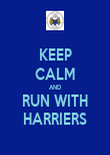 KEEP CALM AND RUN WITH HARRIERS - Personalised Poster large