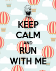 KEEP CALM AND RUN WITH ME - Personalised Poster large