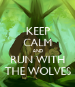 KEEP CALM AND RUN WITH THE WOLVES - Personalised Poster large