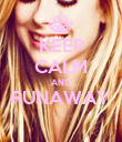 KEEP CALM AND RUNAWAY  - Personalised Poster large