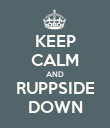 KEEP CALM AND RUPPSIDE DOWN - Personalised Poster large