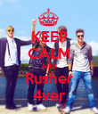 KEEP CALM AND Rusher 4ver - Personalised Poster large