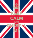KEEP CALM AND RUSSELL ME - Personalised Poster large