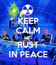 KEEP CALM AND RUST IN PEACE - Personalised Poster large
