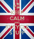 KEEP CALM AND RYCYCLE STUFF - Personalised Poster large
