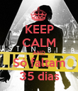 KEEP CALM AND Só faltam 35 dias - Personalised Poster large