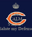 KEEP CALM AND S my D!  Salute my Defense - Personalised Poster large