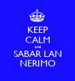KEEP CALM and SABAR LAN NERIMO - Personalised Poster large