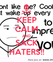 KEEP CALM AND SACK HATERS!! - Personalised Poster large