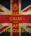 KEEP CALM AND SAFE THE QUEEN - Personalised Poster large