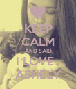 KEEP CALM AND SAID I LOVE   ASHELY - Personalised Poster large