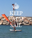 KEEP CALM AND SAIL  - Personalised Poster large