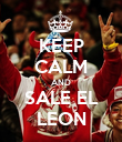KEEP CALM AND SALE EL LEON - Personalised Poster small
