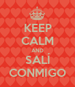 KEEP CALM AND SALÍ CONMIGO - Personalised Poster large