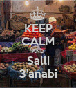 KEEP CALM AND Salli 3'anabi - Personalised Poster large