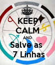 KEEP CALM AND Salve as   7 Linhas - Personalised Poster large