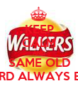 KEEP CALM AND SAME OLD BALLARD ALWAYS EATING - Personalised Poster large