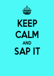 KEEP CALM AND SAP IT  - Personalised Poster large