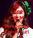 KEEP CALM AND Saranghae Kwon Yuri - Personalised Poster large