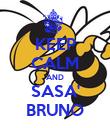 KEEP CALM AND SASA' BRUNO - Personalised Poster large