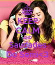 KEEP CALM AND Saudades Do Semi<3 - Personalised Poster large