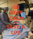 KEEP CALM AND SAVE A  LIFE. - Personalised Poster large