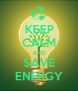 KEEP CALM AND SAVE ENERGY - Personalised Poster large