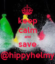 keep calm and save @hippyhelmy - Personalised Poster large