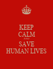 KEEP CALM AND SAVE HUMAN LIVES - Personalised Poster large