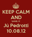 KEEP CALM AND SAVE IT Jú Pedrotti 10.08.12 - Personalised Poster large