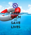 KEEP CALM AND SAVE LIVES - Personalised Poster large