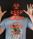 KEEP CALM AND SAVE ME - Personalised Poster large