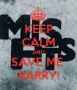 KEEP CALM AND SAVE ME  BARRY! - Personalised Poster large