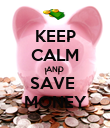 KEEP CALM AND SAVE  MONEY - Personalised Poster large