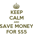 KEEP CALM AND SAVE MONEY FOR SS5 - Personalised Poster large