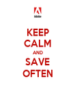 KEEP CALM AND SAVE OFTEN - Personalised Poster large