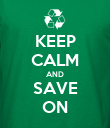 KEEP CALM AND SAVE ON - Personalised Poster large
